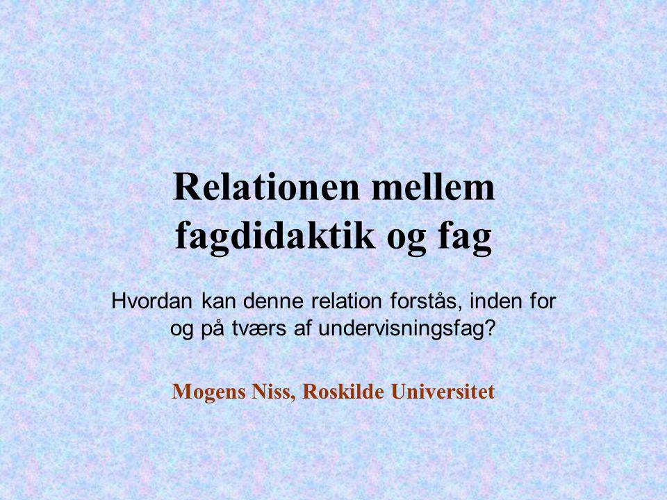 Relationen mellem fagdidaktik og fag Hvordan kan denne relation forstås, inden for og på tværs af undervisningsfag.