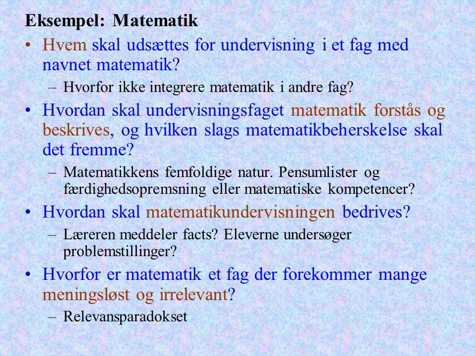 Eksempel: Matematik Hvem skal udsættes for undervisning i et fag med navnet matematik.