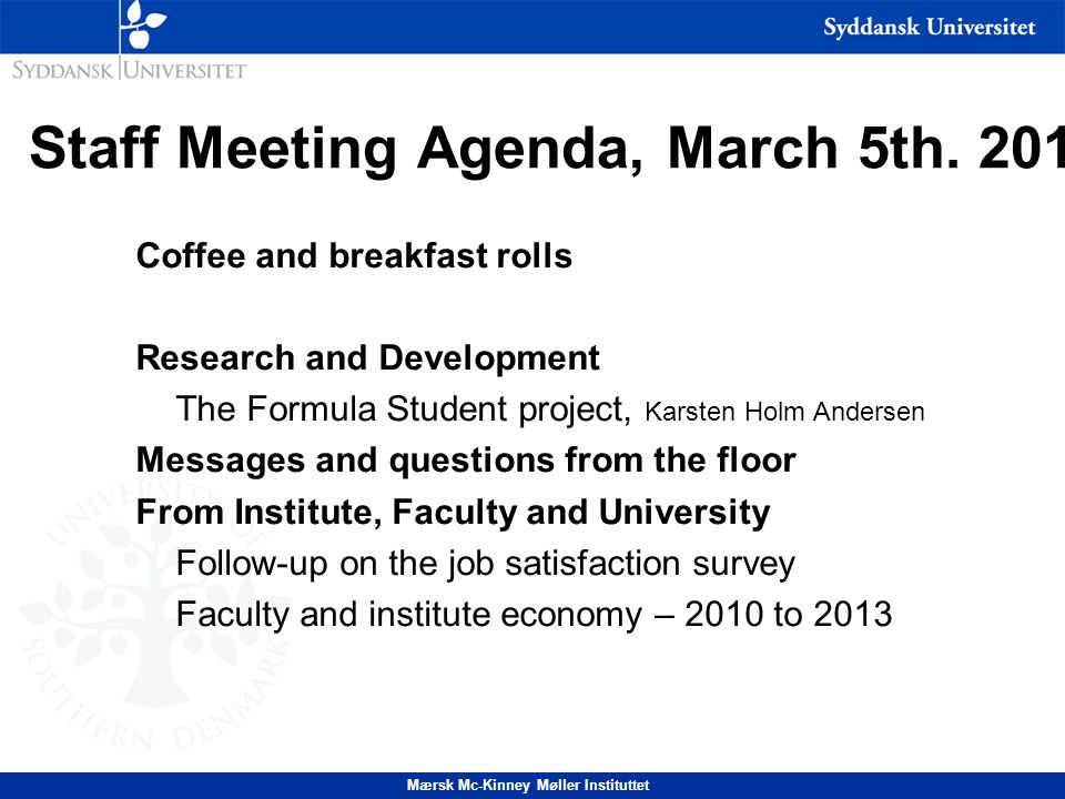 Mærsk Mc-Kinney Møller Instituttet Staff Meeting Agenda, March 5th.