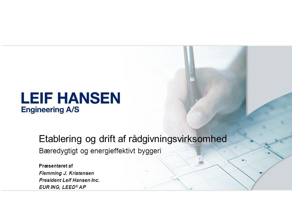 Etablering og drift af rådgivningsvirksomhed Bæredygtigt og energieffektivt byggeri Præsenteret af Flemming J.