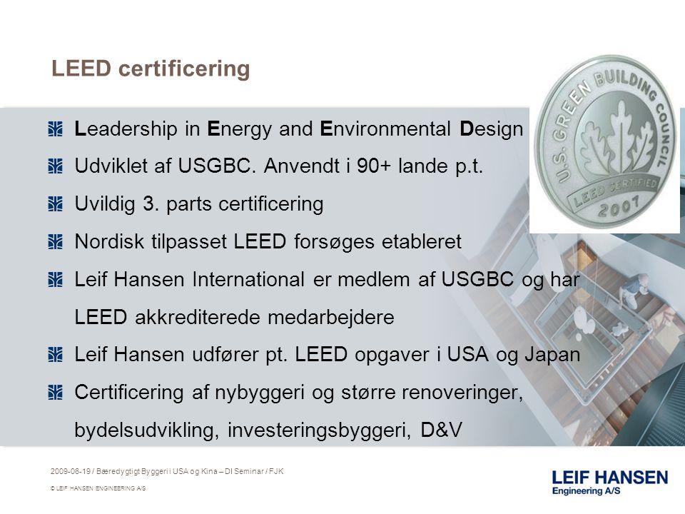 LEED certificering Leadership in Energy and Environmental Design Udviklet af USGBC.