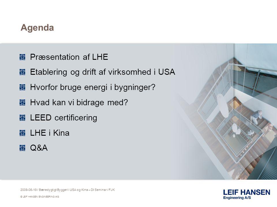 Agenda Præsentation af LHE Etablering og drift af virksomhed i USA Hvorfor bruge energi i bygninger.