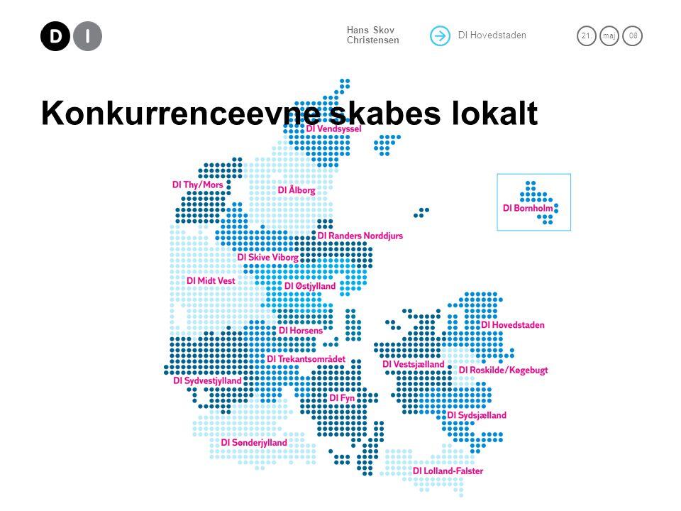 DI Hovedstaden 21.maj 08 Hans Skov Christensen Konkurrenceevne skabes lokalt