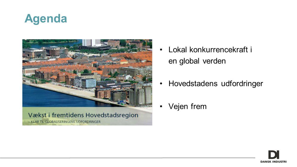 Agenda Lokal konkurrencekraft i en global verden Hovedstadens udfordringer Vejen frem