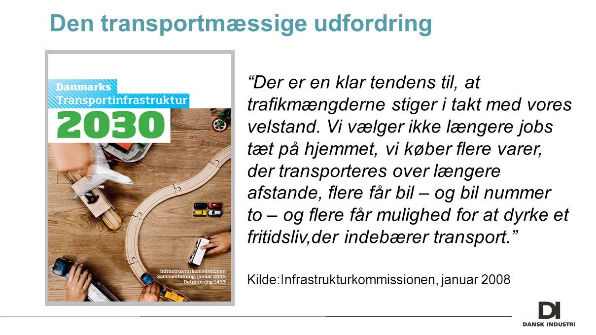 Den transportmæssige udfordring Der er en klar tendens til, at trafikmængderne stiger i takt med vores velstand.