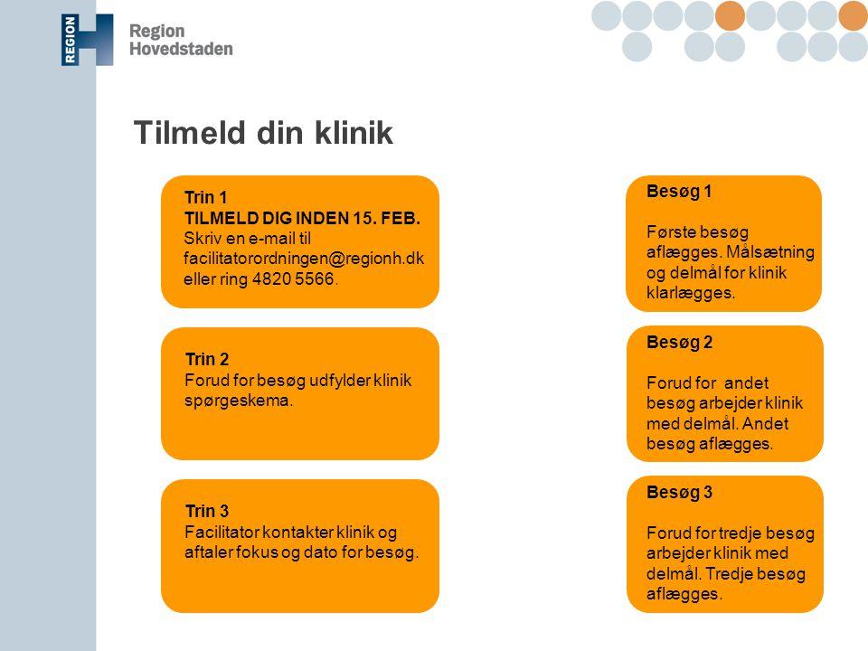 Tilmeld din klinik Trin 1 TILMELD DIG INDEN 15. FEB.