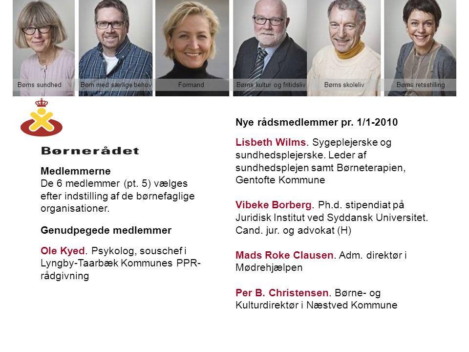 Medlemmerne De 6 medlemmer (pt. 5) vælges efter indstilling af de børnefaglige organisationer.