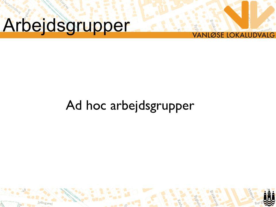 Arbejdsgrupper Ad hoc arbejdsgrupper
