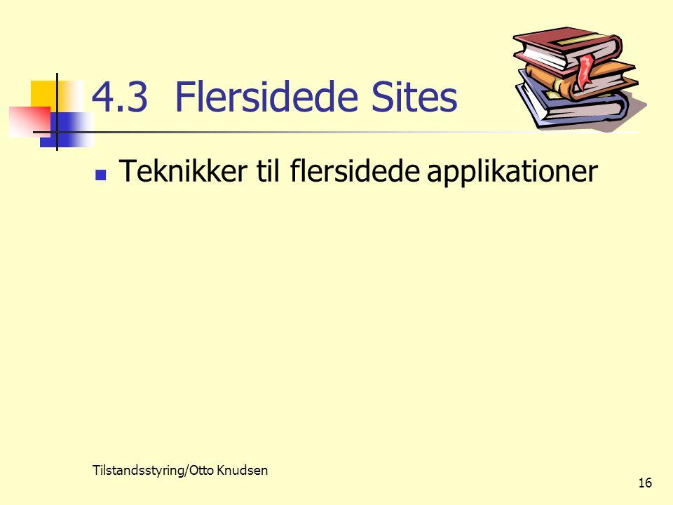 Tilstandsstyring/Otto Knudsen 16 4.3 Flersidede Sites Teknikker til flersidede applikationer