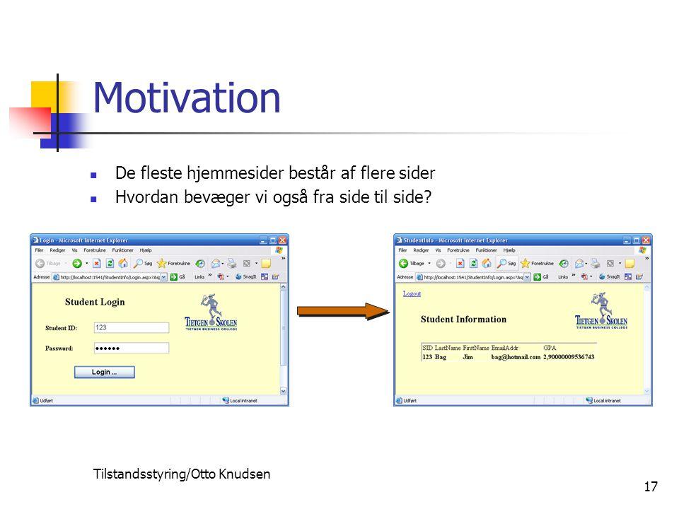 Tilstandsstyring/Otto Knudsen 17 Motivation De fleste hjemmesider består af flere sider Hvordan bevæger vi også fra side til side