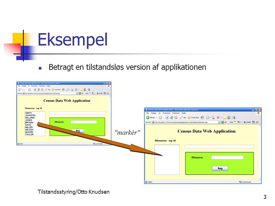 Tilstandsstyring/Otto Knudsen 3 Betragt en tilstandsløs version af applikationen what happened.