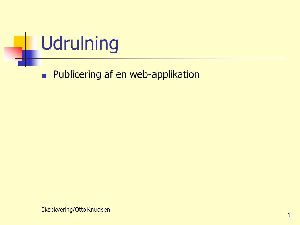 Eksekvering/Otto Knudsen 1 Udrulning Publicering af en web-applikation