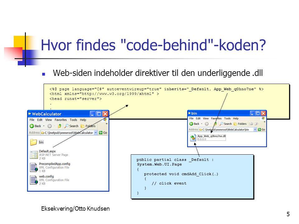Eksekvering/Otto Knudsen 5 Hvor findes code-behind -koden.
