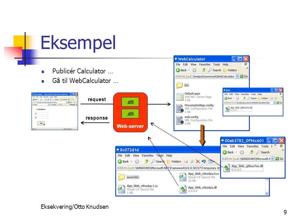Eksekvering/Otto Knudsen 9 Eksempel Publicér Calculator … Gå til WebCalculator … Web-server.dll request.dll response