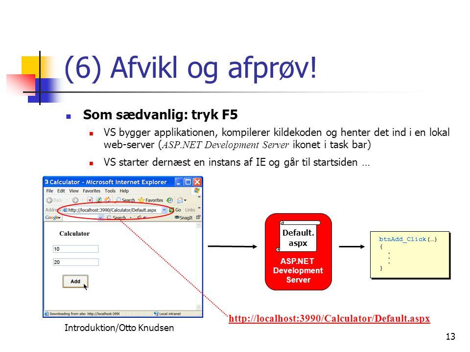 Introduktion/Otto Knudsen 13 (6) Afvikl og afprøv.