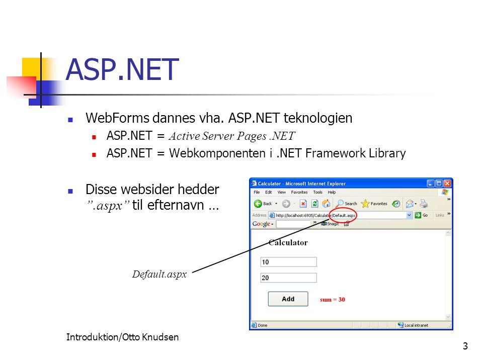 Introduktion/Otto Knudsen 3 ASP.NET WebForms dannes vha.