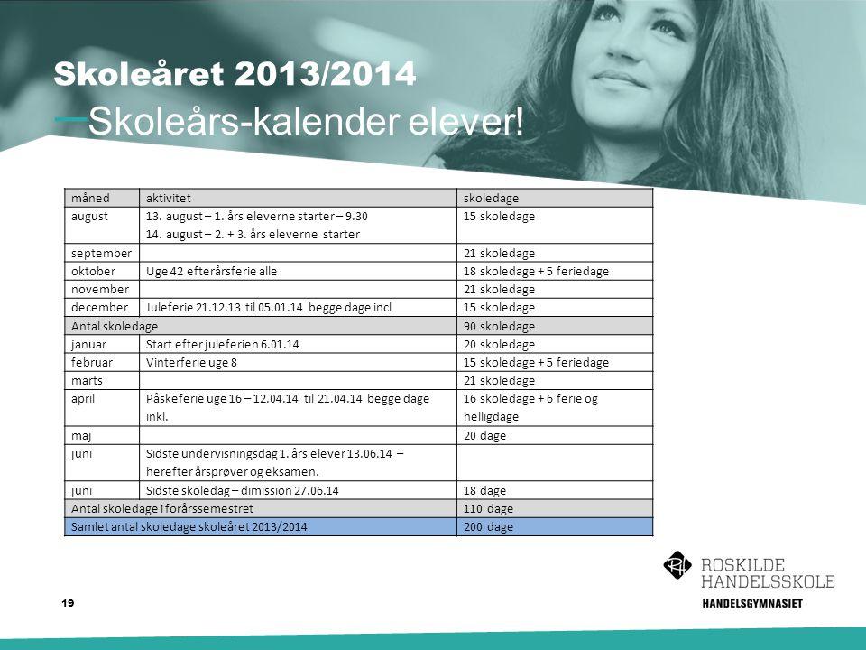– Skoleårs-kalender elever. Skoleåret 2013/2014 19 månedaktivitetskoledage august 13.