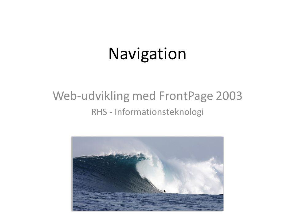 Navigation Web-udvikling med FrontPage 2003 RHS - Informationsteknologi