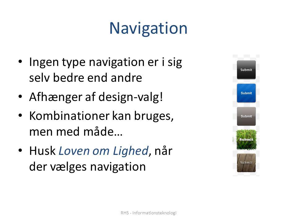 Navigation Ingen type navigation er i sig selv bedre end andre Afhænger af design-valg.