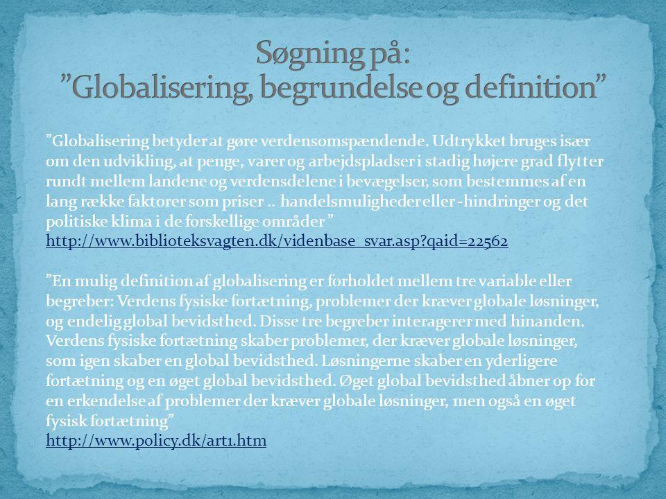 Globalisering betyder at gøre verdensomspændende.