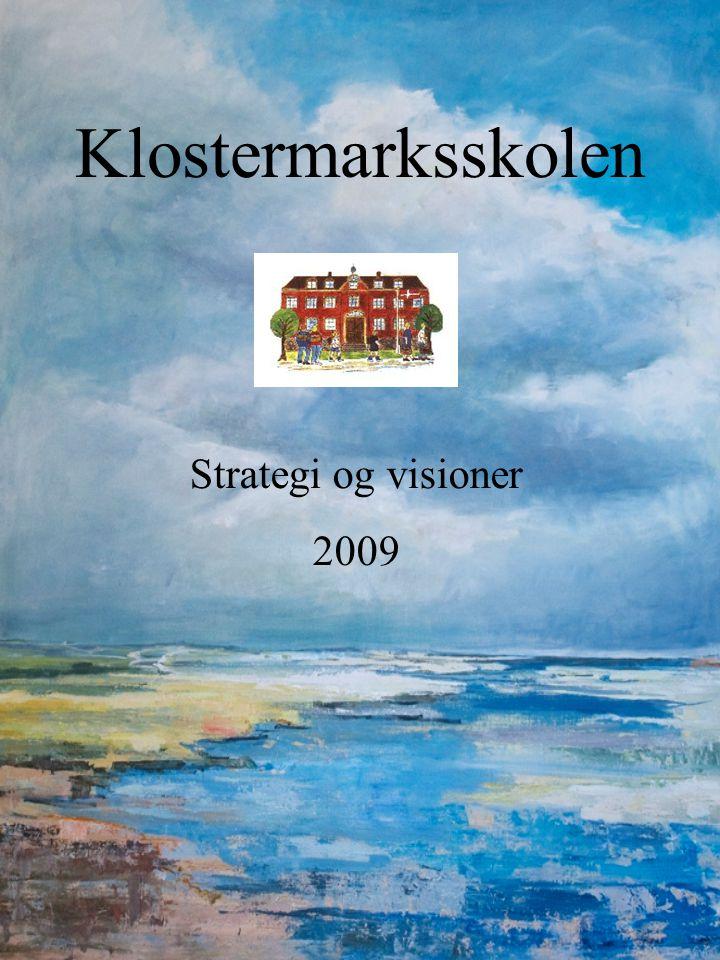 Klostermarksskolen Strategi og visioner 2009