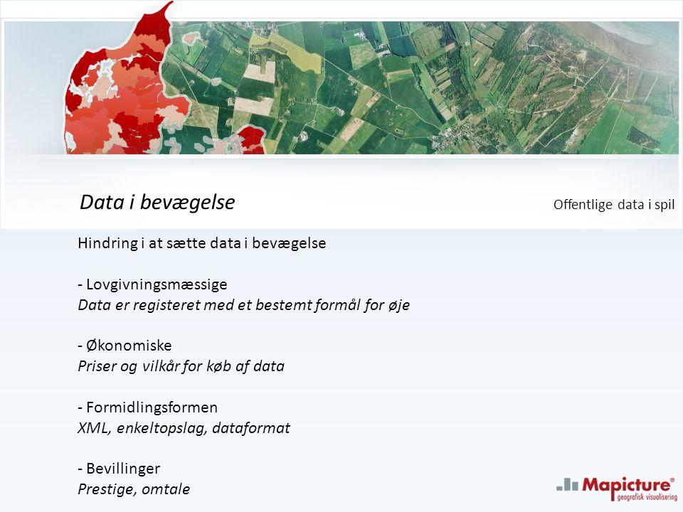 Hindring i at sætte data i bevægelse - Lovgivningsmæssige Data er registeret med et bestemt formål for øje - Økonomiske Priser og vilkår for køb af data - Formidlingsformen XML, enkeltopslag, dataformat - Bevillinger Prestige, omtale Data i bevægelse Offentlige data i spil