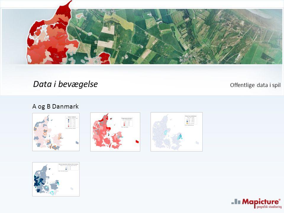 A og B Danmark Data i bevægelse Offentlige data i spil