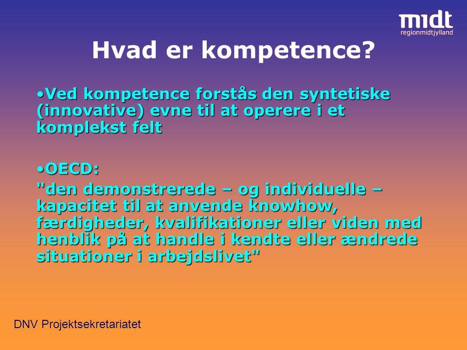 DNV Projektsekretariatet Hvad er kompetence.