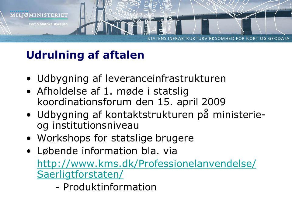 Udrulning af aftalen Udbygning af leveranceinfrastrukturen Afholdelse af 1.
