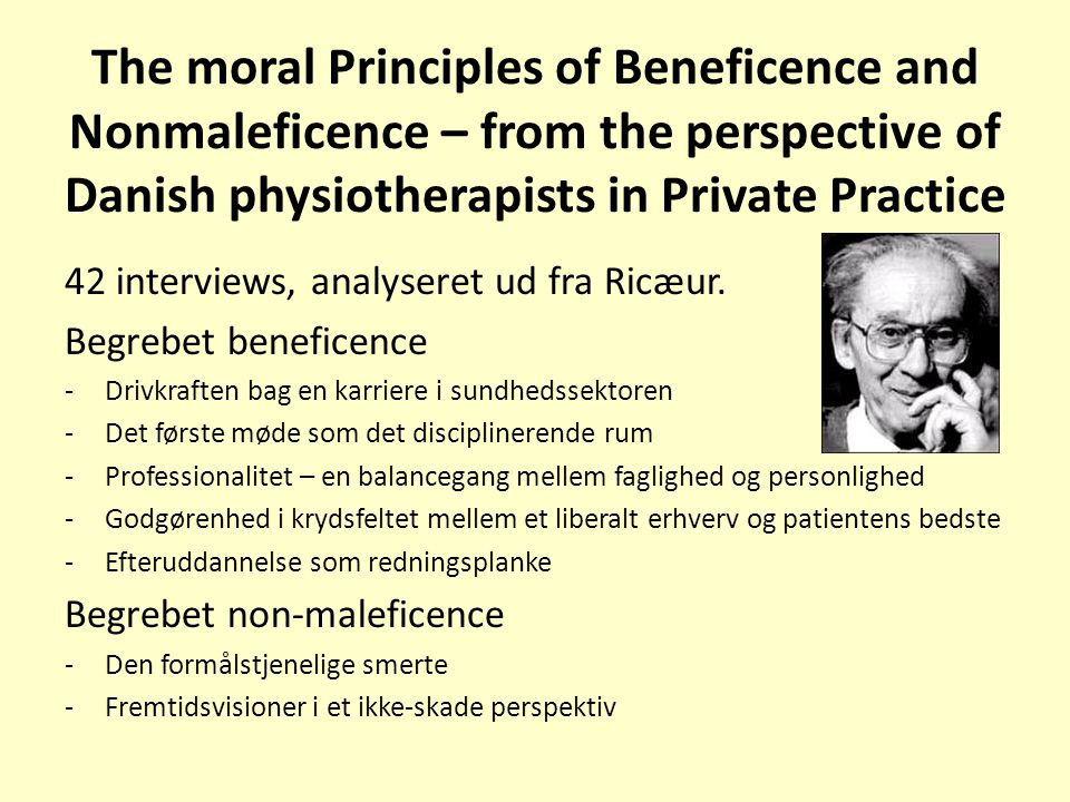 The moral Principles of Beneficence and Nonmaleficence – from the perspective of Danish physiotherapists in Private Practice 42 interviews, analyseret ud fra Ricæur.