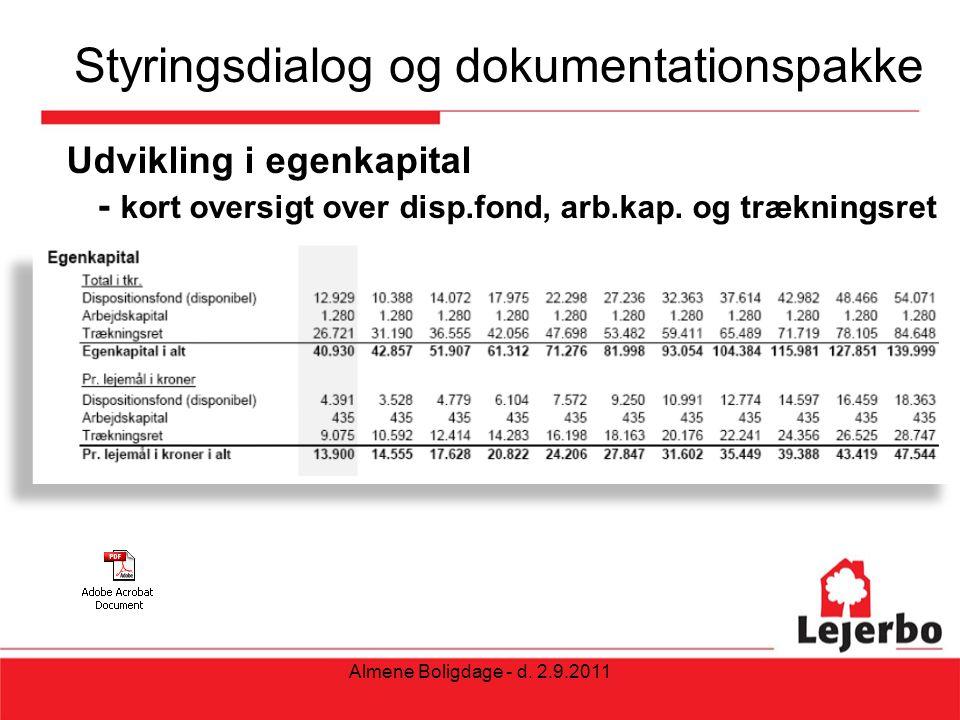 Styringsdialog og dokumentationspakke Udvikling i egenkapital - kort oversigt over disp.fond, arb.kap.