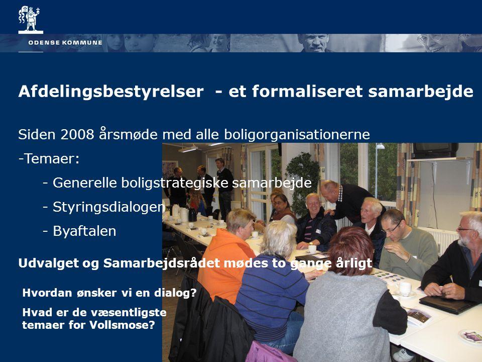 Afdelingsbestyrelser - et formaliseret samarbejde Siden 2008 årsmøde med alle boligorganisationerne -Temaer: - Generelle boligstrategiske samarbejde - Styringsdialogen - Byaftalen Udvalget og Samarbejdsrådet mødes to gange årligt Hvordan ønsker vi en dialog.
