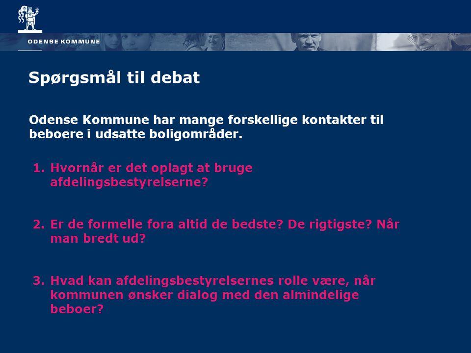 Spørgsmål til debat 1.Hvornår er det oplagt at bruge afdelingsbestyrelserne.