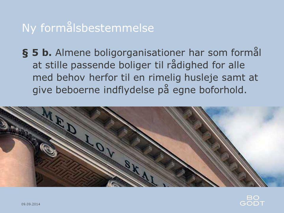 09.09.2014 Ny formålsbestemmelse § 5 b.