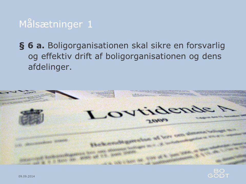09.09.2014 Målsætninger 1 § 6 a.