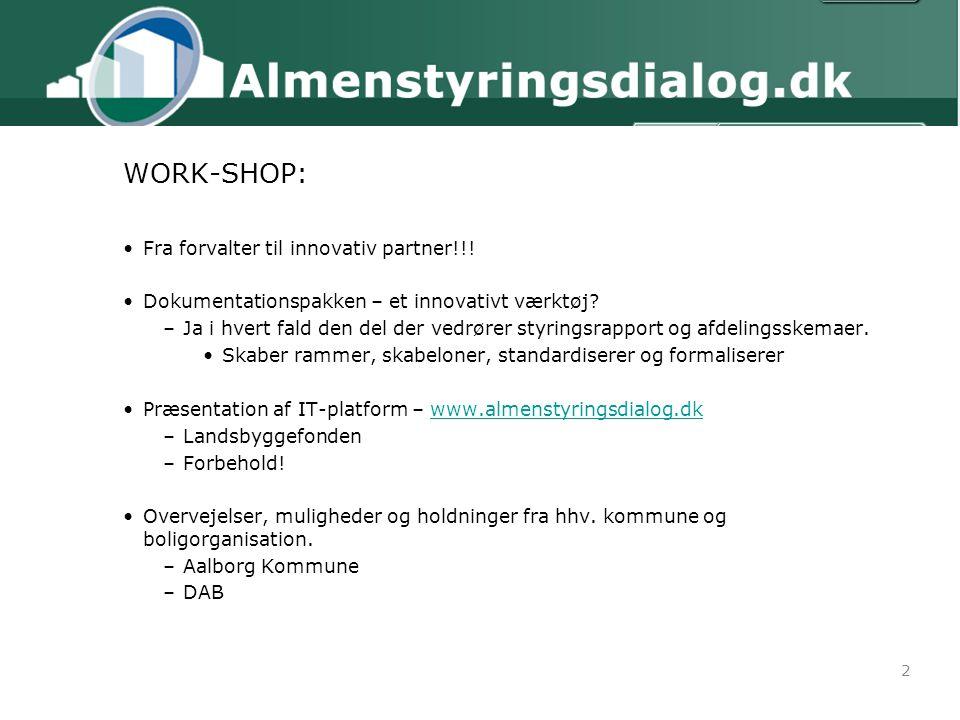 2 WORK-SHOP: Fra forvalter til innovativ partner!!.