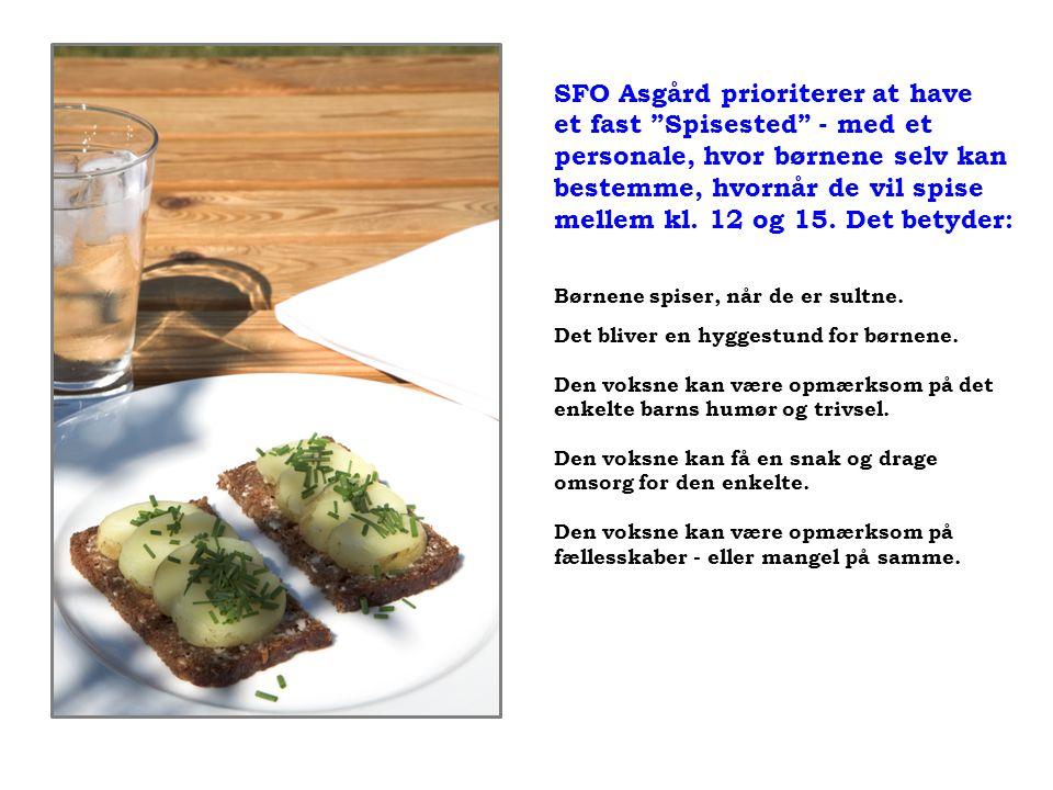 SFO Asgård prioriterer at have et fast Spisested - med et personale, hvor børnene selv kan bestemme, hvornår de vil spise mellem kl.