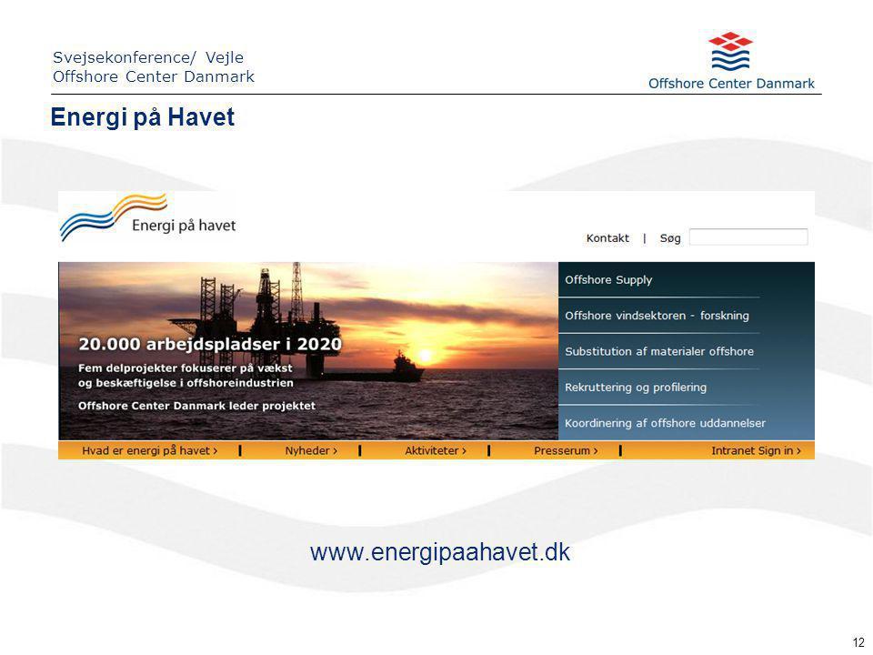12 www.energipaahavet.dk Energi på Havet Svejsekonference/ Vejle Offshore Center Danmark