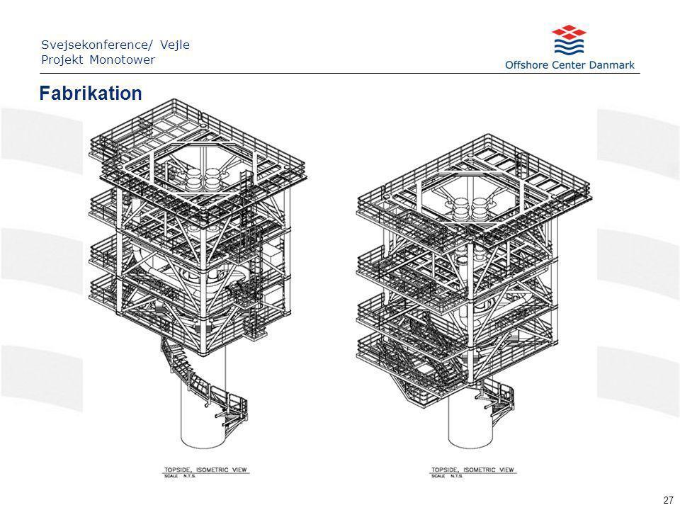 27 Fabrikation Svejsekonference/ Vejle Projekt Monotower