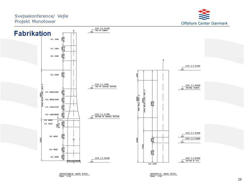 28 Fabrikation Svejsekonference/ Vejle Projekt Monotower