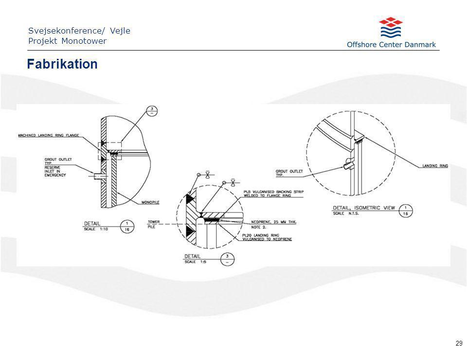 29 Fabrikation Svejsekonference/ Vejle Projekt Monotower