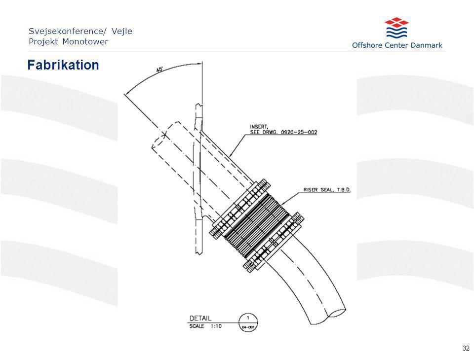 32 Fabrikation Svejsekonference/ Vejle Projekt Monotower