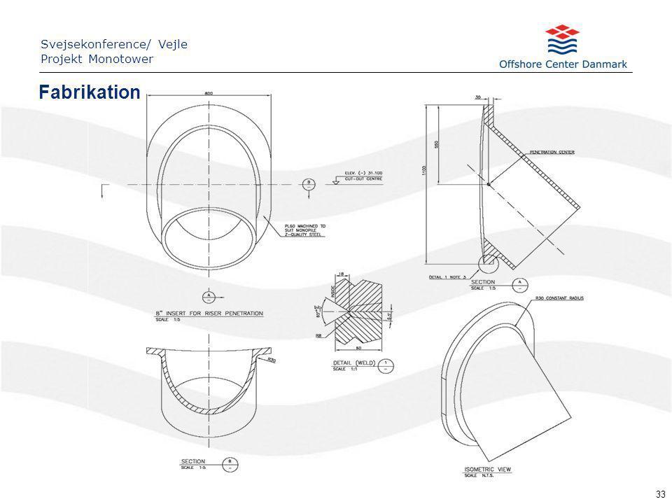33 Fabrikation Svejsekonference/ Vejle Projekt Monotower