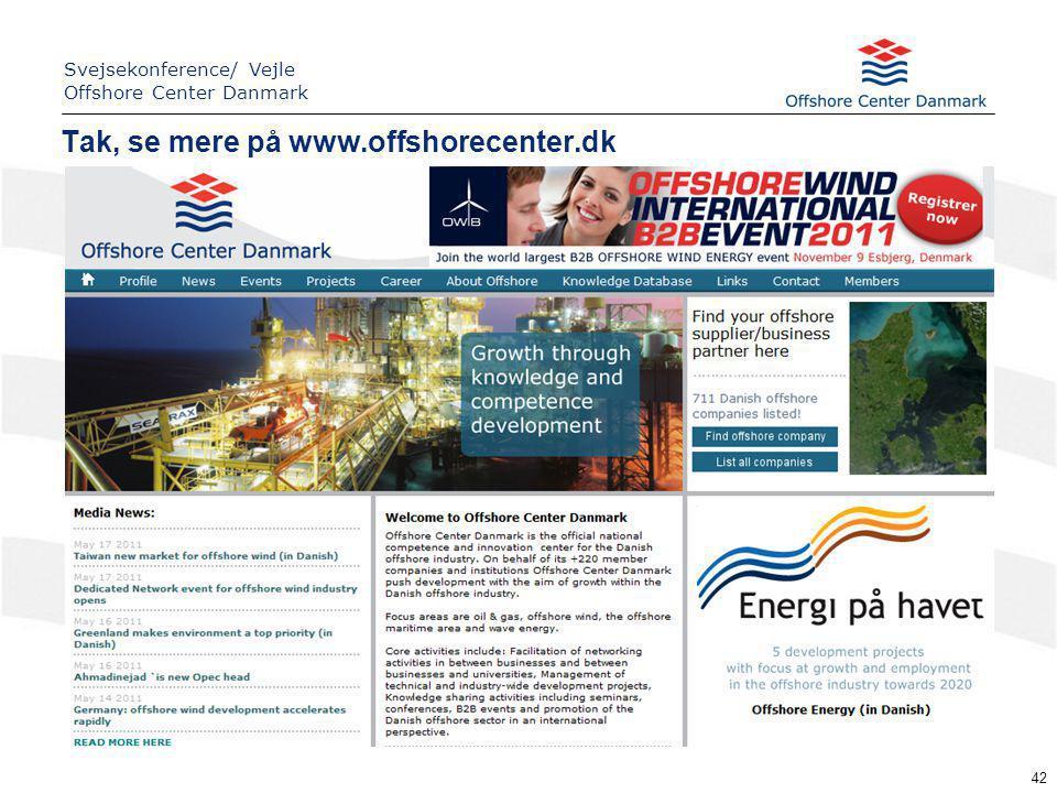 42 Tak, se mere på www.offshorecenter.dk Svejsekonference/ Vejle Offshore Center Danmark
