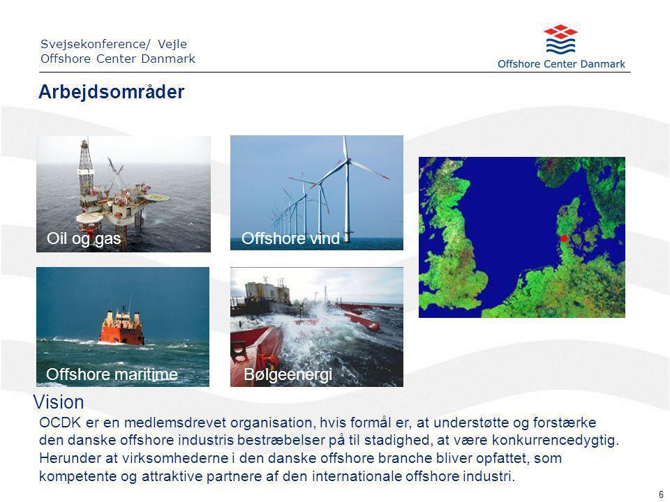 6 Vision OCDK er en medlemsdrevet organisation, hvis formål er, at understøtte og forstærke den danske offshore industris bestræbelser på til stadighed, at være konkurrencedygtig.