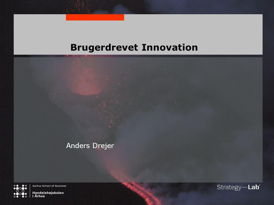 Brugerdrevet Innovation Anders Drejer