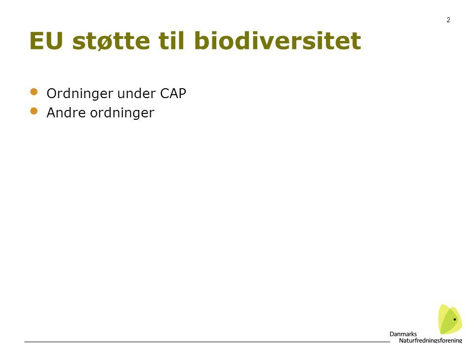 2 EU støtte til biodiversitet Ordninger under CAP Andre ordninger