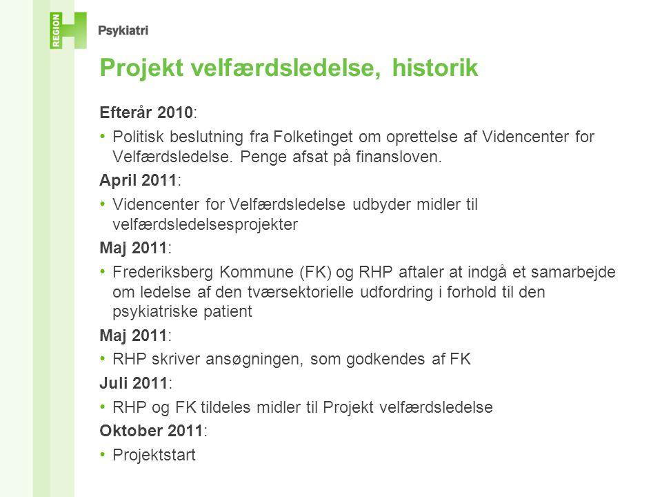 Projekt velfærdsledelse, historik Efterår 2010: Politisk beslutning fra Folketinget om oprettelse af Videncenter for Velfærdsledelse.