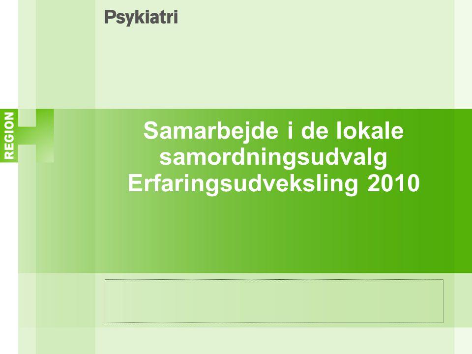 Samarbejde i de lokale samordningsudvalg Erfaringsudveksling 2010