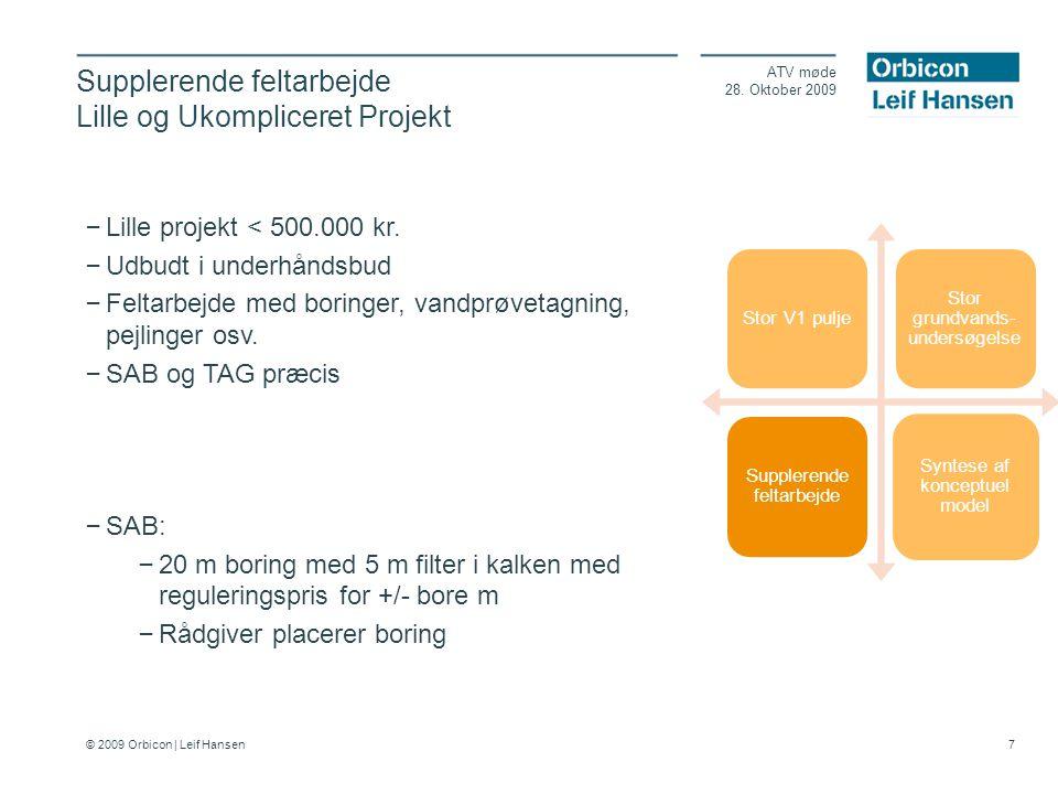 © 2009 Orbicon | Leif Hansen 7 Supplerende feltarbejde Lille og Ukompliceret Projekt ATV møde 28.